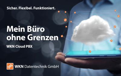 WKN Cloud PBX: Mein Büro ohne Grenzen