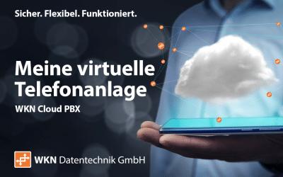 WKN Cloud PBX: Meine virtuelle Telefonanlage